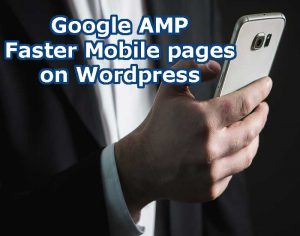 Google AMP faster mobile device page loading